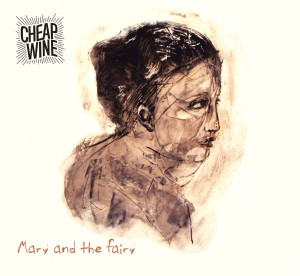 Mary and the Fairy, copertina del nuovo albm live dei Cheap Wine