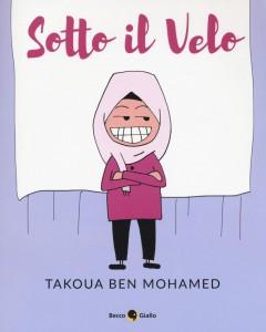 Takoua-Ben-Mohamed-–-Sotto-il-velo-Beccogiallo-cover