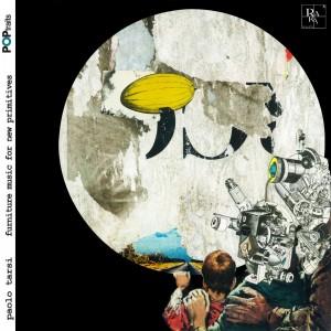 L'album di Paolo Tarsi Furniture Music For New Primitives